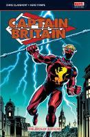 Captain Britain Vol.1: Birth Of A Legend: UK Captain Britain Vol.1 #1-39, Super Spider-Man #231, MTU #65-66 (Paperback)