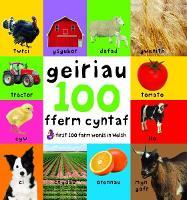 100 Geiriau Fferm Cyntaf/First 100 Farm Words in Welsh (Hardback)