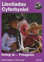 Lleoliadau Cyferbyniol: Golwg ar ... Patagonia (Paperback)