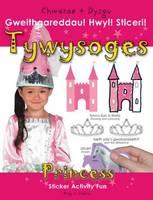 Tywysoges - Gweithgareddau! Hwyl! Sticeri!: Princess - Sticker Activity Fun - Chwarae a Dysgu (Paperback)