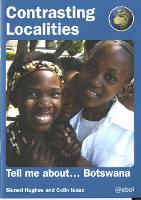 Contrasting Localities: Tell Me About ... Botswana (Paperback)