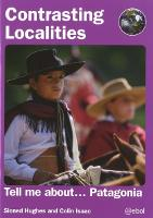 Contrasting Localities: Tell Me About ... Patagonia (Paperback)