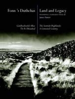 Fonn's Dutchas Land and Legacy: Gaidhealtachd Alba: Tir Fo Dheasbad (Paperback)