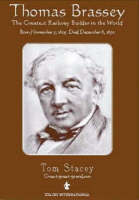 Thomas Brassey: The Greatest Railway Builder in the World (Paperback)