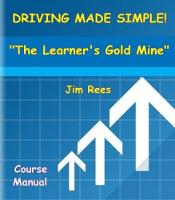 Driving Made Simple!: The Learner's Gold Mine (Hardback)