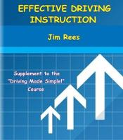 Effective Driving Instruction: Supplement to the Driving Made Simple Course (Paperback)