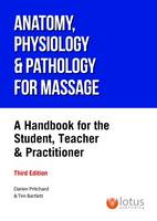 Anatomy, Physiology and Pathology for the Massage Therapist