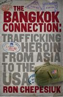 The Bangkok Connection: Trafficking Heroin from Asia to the USA (Paperback)