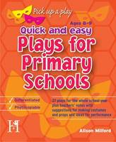 Plays for Primary School Ages 8-9: Quick and Easy