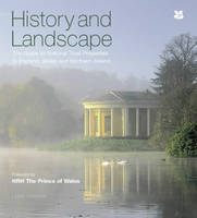 History and Landscape: The Guide to National Trust Properties in England, Wales and Northern Ireland - National Trust History & Heritage (Hardback)