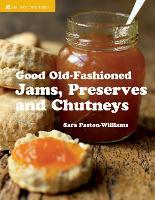 Good Old-Fashioned Jams, Preserves and Chutneys (Hardback)