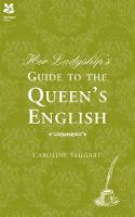 Her Ladyship's Guide to the Queen's English (Hardback)