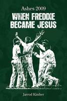 Ashes 2009: When Freddie Became Jesus (Paperback)