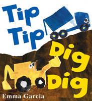 Tip Tip Dig Dig (Paperback)
