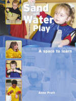 Sand and Water Play: A Space to Learn (Paperback)