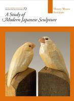 A Study of Modern Japanese Sculpture: Essays on Sculpture 72 (Paperback)