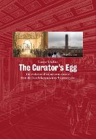 The Curator's Egg: The Evolution of the Museum Concept from the French Revolution to the Present Day (Paperback)