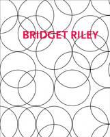 Bridget Riley: Paintings and Related Work 1983-2010 (Hardback)