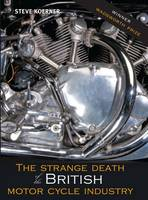 The Strange Death of the British Motorcycle Industry