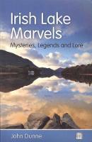 Irish Lake Marvels: Mysteries, Legends and Lore (Paperback)