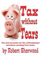 Tax without Tears: Tax and Accounts for the Self-employed Working from Home (Paperback)