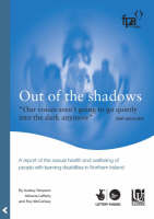 Out of the Shadows: A Report of the Sexual Health and Wellbeing of People with Learning Disabilities in Northern Ireland (Paperback)