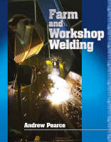 Farm and Workshop Welding (Hardback)