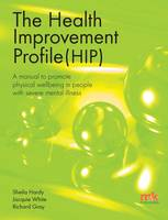 The Health Improvement Profile: A Manual to Promote Physical Wellbeing in People with Severe Mental Illness (Paperback)