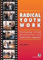 Radical Youth Work: Developing Critical Perspectives and Professional Judgement (Paperback)
