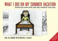 What I Did on My Summer Vacation: Surviving and Helping Others Learn from a Boyhood of Sexual Abuse (Paperback)