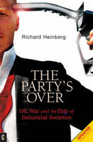 Party's Over: Oil, War and the Fate of Industrial Societies (Paperback)