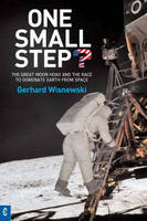 One Small Step?: The Great Moon Hoax and the Race to Dominate Earth from Space (Paperback)