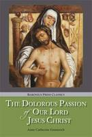 The Dolorous Passion: of Our Lord Jesus Christ (Paperback)