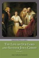 The Life of Our Lord and Saviour Jesus Christ - Baronius Press Classics (Paperback)