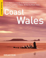 Coast Wales: Coast Wales is a Voyage of Discovery Around the Inspiring Coastline of Wales (Paperback)