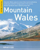 Mountains Wales: Moutain Wales Captures Some of the Most Breathtaking Landscapes and Best Vantage Points in the Country (Paperback)