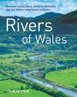 Rivers of Wales: Rivers of Wales Captures the Breathtaking Landscape of the Welsh Waterways (Paperback)