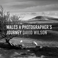 Wales: A Photographer's Journey (Hardback)