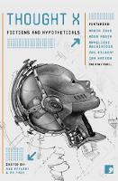 Thought X: Fictions and Hypotheticals - Science-into-Fiction (Paperback)