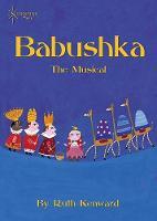 """""""Babushka"""": The Musical (Spiral bound)"""