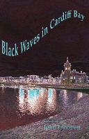 Black Waves in Cardiff Bay (Paperback)