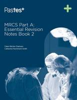 MRCS Part A: Essential Revision Notes: Book 2