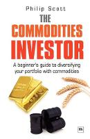 The Commodities Investor: A Beginner's Guide to Diversifying Your Portfolio with Commodities (Paperback)