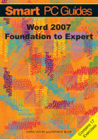 Word 2007: Foundation to Expert Guide (Black and White) - Smart PC Guides S. (Paperback)