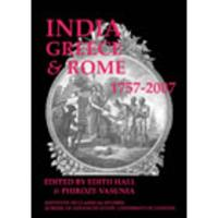 India, Greece and Rome 1757-2007 (BICS Supplement 108) - Bulletin of the Institute of Classical Studies Supplements 108 (Paperback)