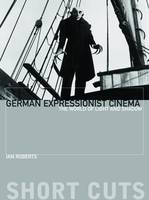 German Expressionist Cinema - The World of Light and Shadow - Shortcuts (Paperback)
