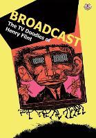 Broadcast: The TV Doodles of Henry Flint (Paperback)