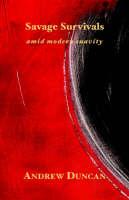 Savage Survivals Amid Modern Suavity (Paperback)