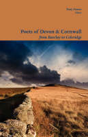 Poets of Devon and Cornwall, from Barclay to Coleridge - Shearsman Classics No. 1 (Paperback)