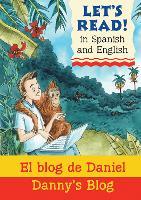 Danny's Blog/El blog de Daniel - Let's Read in Spanish and English (Paperback)